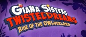 Giana Sisters: Twisted Dreams + Rise of the Owlverlord