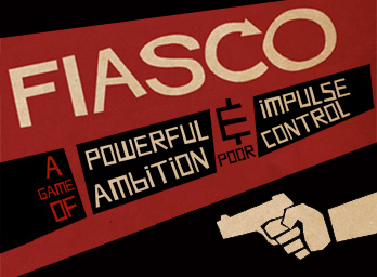 Fiasco-peli. Bully Pulpit Games