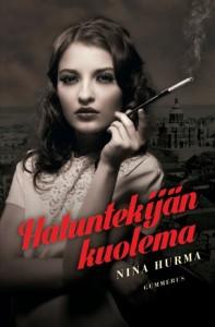 Nina Hurman Hatuntekijän kuolema.
