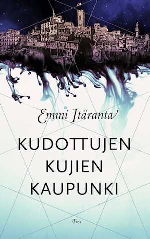 Emmi Itäranta – Kudottujen kujien Lukitari