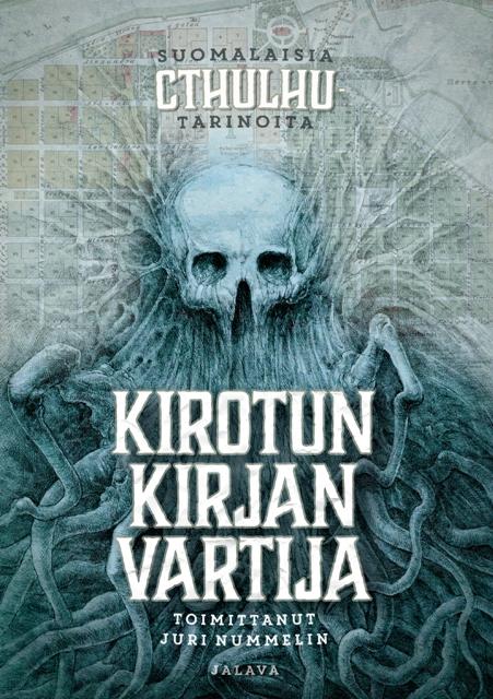 Kirja-arvostelu: Kirotun kirjan vartija – suomalaisia Cthulhu-tarinoita (toim. Juri Nummelin)
