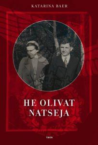 Katarina Baer: He olivat natseja (Teos 2016). Kansikuva.