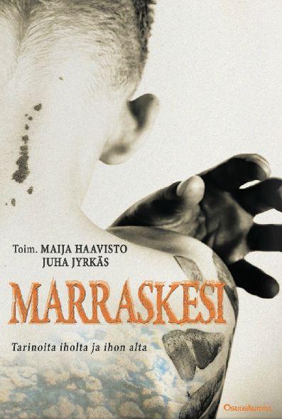 Arvostelu: Marraskesi – Tarinoita iholta ja ihon alta (toim. Juha Jyrkäs, Maija Haavisto)