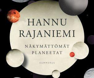 Arvostelu: Hannu Rajaniemi – Näkymättömät planeetat