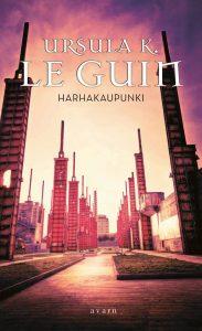 Arvostelu: Ursula K. le Guin: Harhakaupunki