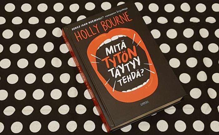 Arvostelussa Holly Bournen Mitä tytön täytyy tehdä?