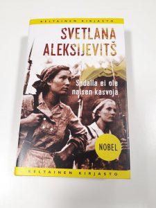 Kirja-arvostelu: Svetlana Aleksijevitš: Sodalla ei ole naisen kasvoja