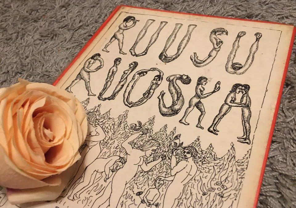 """""""Jokainen ruusu kätkee tajuttomuuden eteishuoneet"""""""