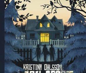 Kauhua lapsille – Kristina Ohlssonin trilogia hyytää selkäpiitä