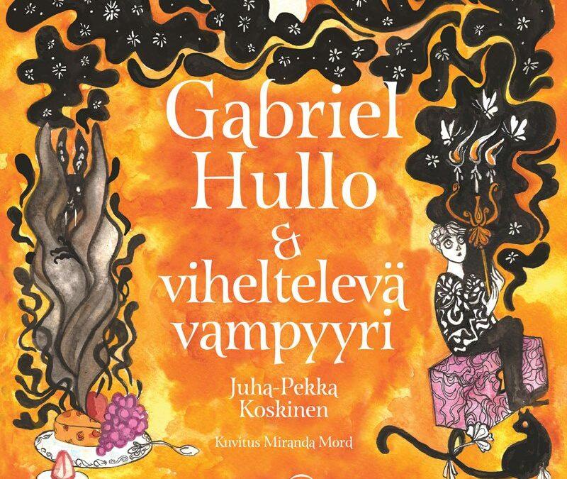 Kirja-arvostelu: Gabriel Hullo ja viheltelevä vampyyri