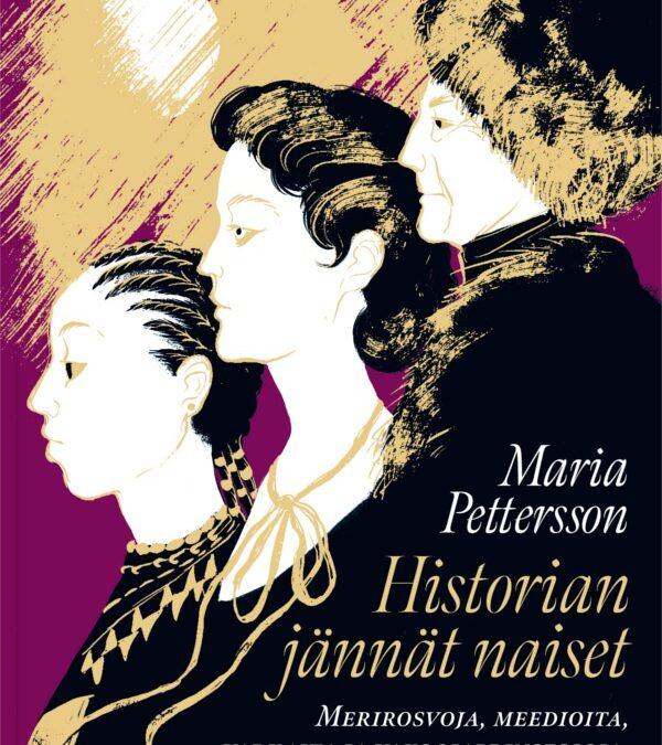Historian jännät naiset sai alkunsa Maria Petterssonin roolipelikampanjasta