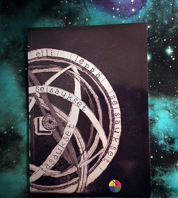 Kirja-arvostelu: Elli Lepän tieteisrunokokoelma Seisaukset tasaukset