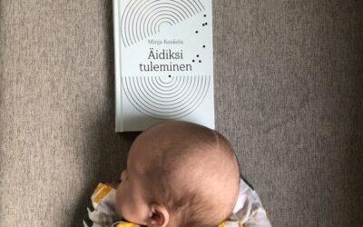 Kirja-arvostelu: Minja Koskelan Äidiksi tuleminen
